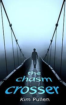 The Chasm Crosser by [Kim Pullen, Pam Gurrentz, Teresa Bruce]