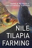 Nile Tilapia Farming: Scientific studies, Tested Technologies, Profitable Practices (English Edition)