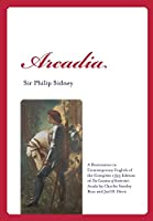 Arcadia: A Restoration in Contemporary English of the Complete 1593 Edition of the Countess of Pembroke's Arcadia by Charles St (Renaissance and Medieval Studies)