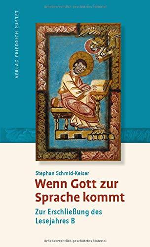 Wenn Gott zur Sprache kommt: Zur Erschließung des Lesejahres B
