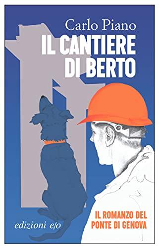 Il cantiere di Berto (Italian Edition)