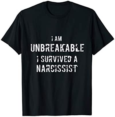 I Am UNBREAKABLE TShirt Survived Narcissist Attitude Shirt product image
