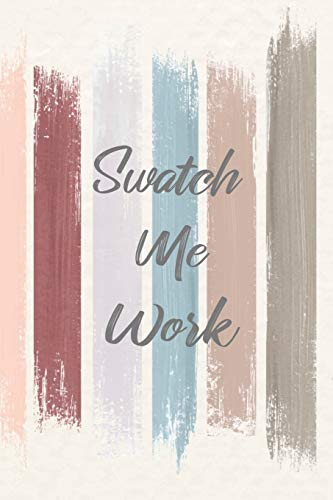 Swatch Me Work: Notebook And Journal For Women - Perfect for Office or Home Use - 6' x 9' Inch, 120 Love Heart Headed Pages for Notes, Writing, Shopping lists, To do lists, Doodling