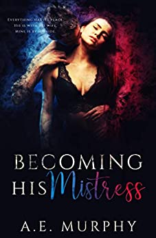 Becoming His Mistress by [A. E. Murphy]