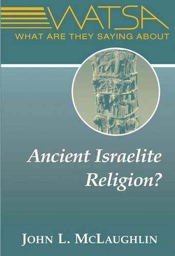 What Are They Saying About Ancient Israelite Religion? (WATSA Series)