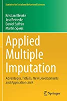 Applied Multiple Imputation: Advantages, Pitfalls, New Developments and Applications in R (Statistics for Social and Behavioral Sciences)