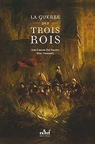La Guerre des trois rois par Jean-Laurent Del Socorro