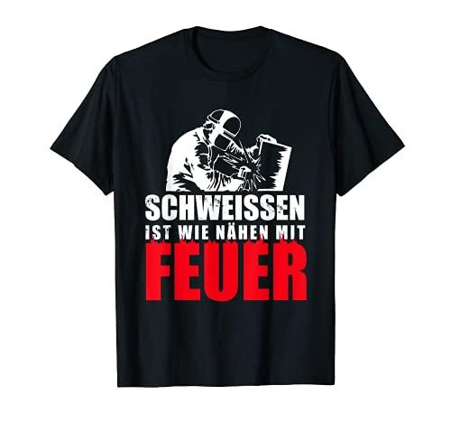 Schweisser 'Schweissen ist wie nähen mit Feuer' T-Shirt