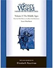 History for the Classical Child: The Middle Ages Test and Answer Key: Volume 2: From the Fall of Rome to the Rise of the Renaissance (Vol. 2) (Story of the World)