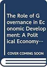 The Role of Governance in Economic Development: A Political Economy