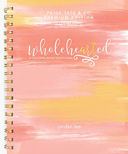 Wholehearted: A Coloring Book Devotional, Premium Edition (Devotionals for Women)