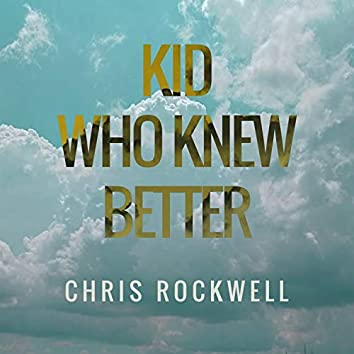 Kid Who Knew Better