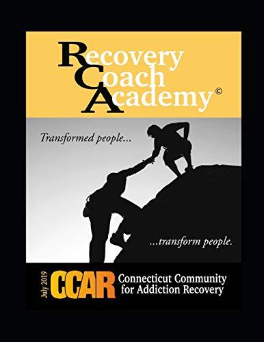 CCAR's Recovery Coach Academy: Rev July 2019 (CCAR RCA)