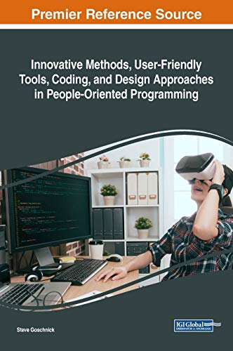 Innovative Methods, User-Friendly Tools, Coding, and Design Approaches in People-Oriented Programming (Advances in Computer and Electrical Engineering)