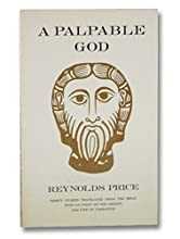 A Palpable God: Thirty Stories Translated from the Bible with an Essay on the Origins and Life of Narrative