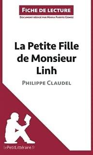 La Petite Fille de Monsieur Linh de Philippe Claudel (Fiche de lecture): R??sum?? Complet Et Analyse D??taill??e De L'oeuvre (French Edition) by Maria Puerto Gomez (2014-04-22)
