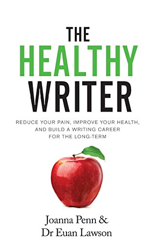 Compare Textbook Prices for The Healthy Writer: Reduce Your Pain, Improve Your Health, And Build A Writing Career For The Long Term Books for Writers  ISBN 9781912105816 by Penn, Joanna,Lawson, Euan