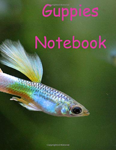 Guppies Notebook: Fish Keeper Maintenance Tracker For All Your Aquarium Needs. Logbook For Recording Water Testing, Water Changes