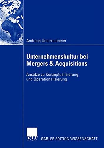 Unternehmenskultur bei Mergers & Acquisitions: Ansätze zu Konzeptualisierung und Operationalisierung