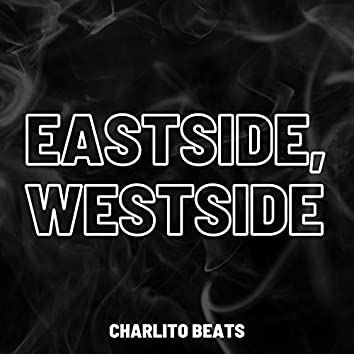 Eastside, Westside