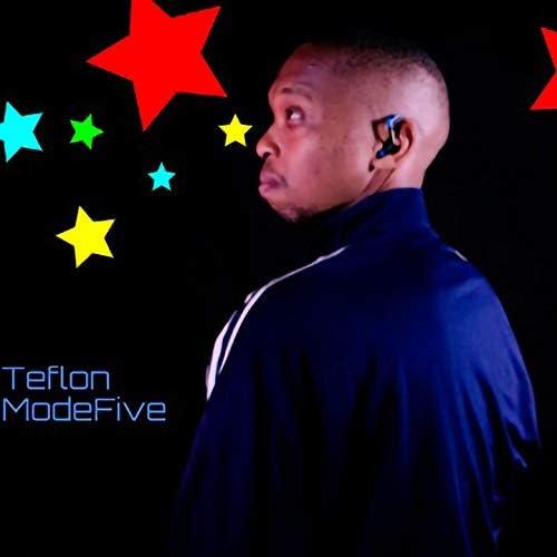 Teflon ModeFive