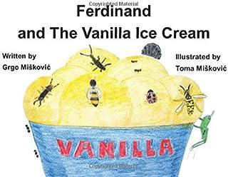 Ferdinand and the Vanilla Ice Cream (Ferdinand the pill bug)