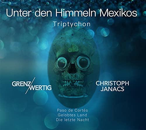 Unter den Himmeln Mexikos: Triptychon