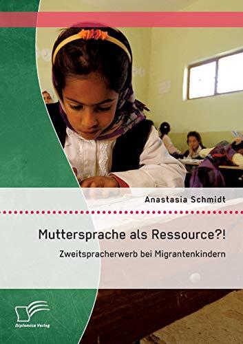 Muttersprache als Ressource? ! Zweitspracherwerb bei Migrantenkindern