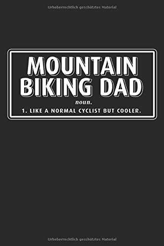 Definition Mountainbiking Dad: Mountain Bike Geschenke für Männer: Notizbuch DIN A5 I Dotted Punkteraster I 120 Seiten I Geschenkidee Sportart ... Fahrradfahrer Fahrzeug Fahrer Vatertag