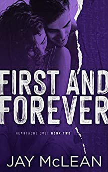 First and Forever: Heartache Duet Book Two by [Jay McLean, Tricia Harden]