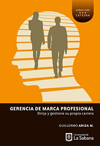 Gerencia de marca profesional: Dirija y gestione su propia carrera