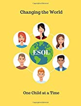 Changing The World One Child At A Time: Weekly Planner for the ESOL/ELL Teacher. 7 X 9 Inches. Includes 2-Year Calendar. Begins Sept. 2019-Dec.2020. ... Briefcase, Or Purse. Extra Lined Paper.