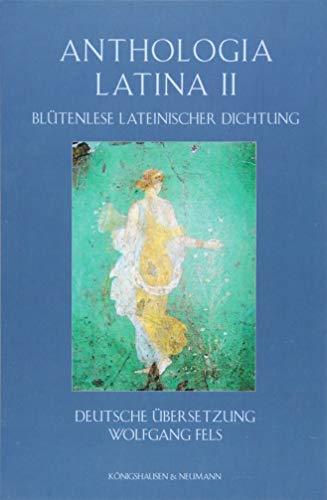 Anthologia Latina II: Blütenlese lateinischer Dichtung