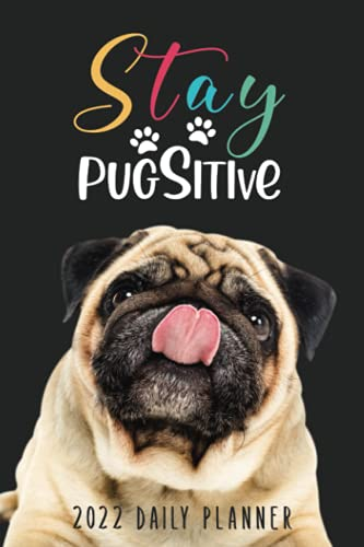Pug Planner 2022: 12-month Calendar / Daily, Weekly and Monthly Agenda, 1 Year Schedule Organizer with Monthly Spread & Motivational Quotes with Holidays | Pug Lovers Gifts for Women & Girls