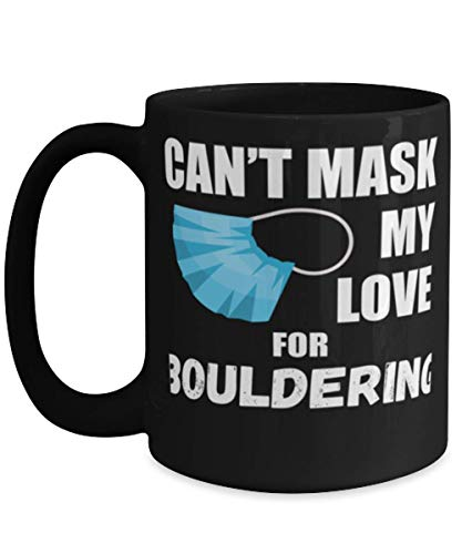 N\A Cant Mask My Love For Bouldering Taza de café de 11 oz, Negro