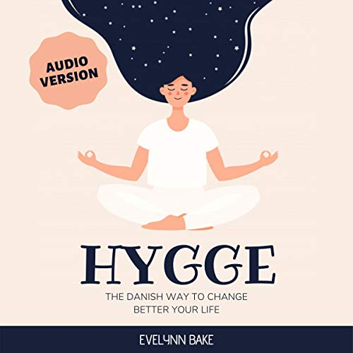 Hygge: The Danish Way to Change Better Your Life cover art