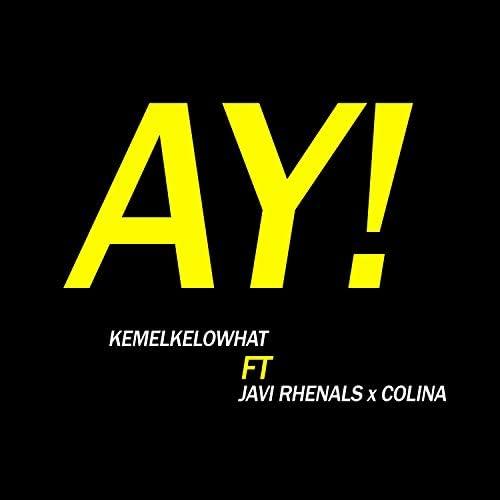 Kemelkelowhat feat. Javi Rhenals & Colina
