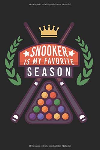 Snooker Is My Favorite Season: Liniertes Billard Notizbuch für Billardspieler zum selbst eintragen und notieren. Leeres Notizheft für Ergebnisse, ... für Billardfans, Pool & Snooker Spieler