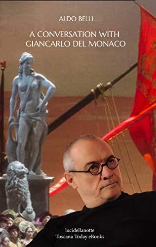 A conversation with Giancarlo Del Monaco (lucidellanotte - gli eBook di Toscana Today) (English Edition)
