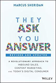 They Ask, You Answer: A Revolutionary Approach to Inbound Sales, Content Marketing, and Today′s Digital Consumer