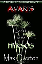 Hyksos Series, Book 1: Avaris: A Novel of Ancient Egypt, Extended Distribution Version