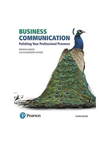 Compare Textbook Prices for Business Communication: Polishing Your Professional Presence  What's New in Business Communication 4 Edition ISBN 9780134740225 by Shwom, Barbara G.,Snyder, Lisa Gueldenzoph