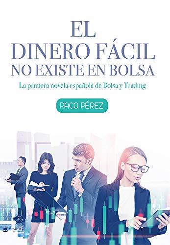 El dinero fácil no existe en Bolsa. (Spanish Edition)