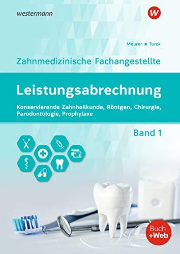 Leistungsabrechnung für die Zahnmedizinische Fachangestellte: Band 1: Konservierende Zahnheilkunde, Röntgen, Chirurgie, Prophylaxe, Parodontologie: Schülerband