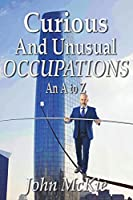 Curious and Unusual Occupations: An A to Z