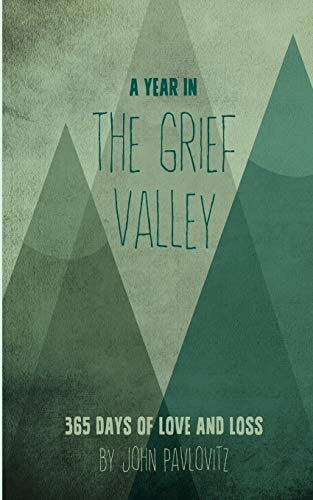 A Year in The Grief Valley