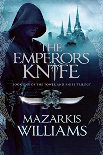 The Emperor's Knife: Book One of the Tower and Knife Trilogy