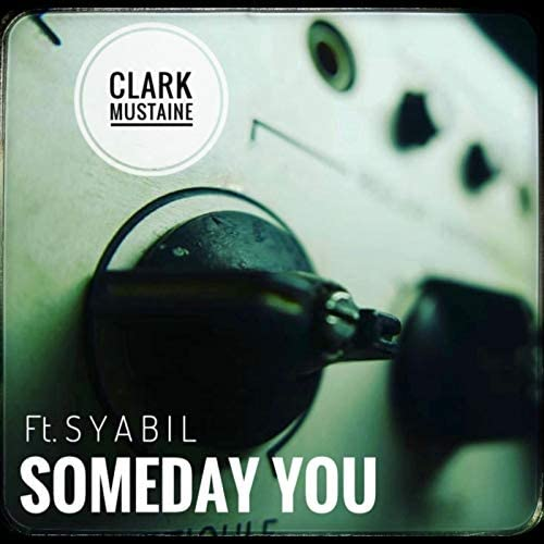 Clark Mustaine feat. Syabil