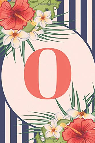 O: monogram Initial Letter Pretty Notebook for Women and Girls journal Gift For Kids, Girls, Women who like flowers Writing Taking Note; (Elegant Personalized Journal)