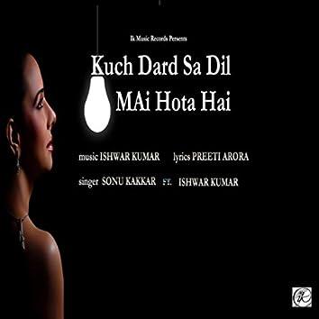 Kuch Dard Sa Dil Mai Hota Hai (feat. Sonu Kakkar)